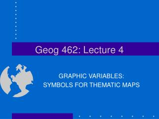 Geog 462: Lecture 4