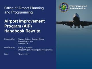 Office of Airport Planning and Programming Airport Improvement Program (AIP) Handbook Rewrite