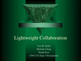 Lightweight Collaboration