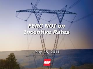 FERC NOI on  Incentive Rates