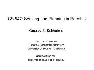 CS 547: Sensing and Planning in Robotics