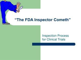 """""""The FDA Inspector Cometh"""""""