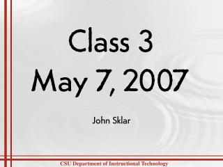 Class 3 May 7, 2007