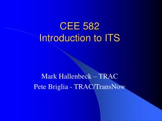 CEE 582 Introduction to ITS