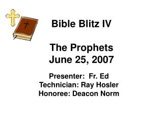 Bible Blitz IV The Prophets June 25, 2007