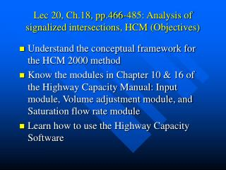 Lec 20, Ch.18, pp.466-485: Analysis of signalized intersections, HCM (Objectives)