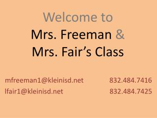 Welcome to  Mrs. Freeman  & Mrs. Fair's Class