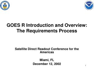 GOES R Introduction and Overview: The Requirements Process