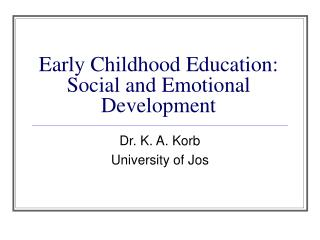 Early Childhood Education: Social and Emotional Development
