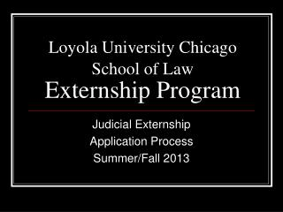 Loyola University Chicago School of Law  Externship Program
