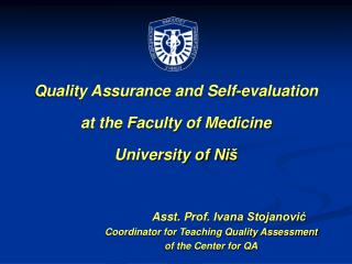 Quality Assurance and Self-evaluation  at the Faculty of Medicine  University of Ni š