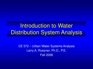 Introduction to Water Distribution System Analysis