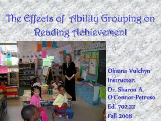 The Effects of  Ability Grouping on Reading Achievement