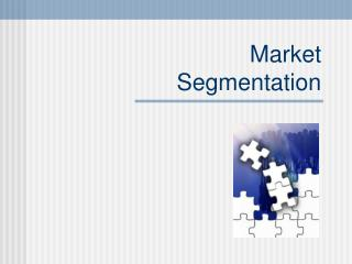 Market Segmentation 1 Consider the role of segmentation in ...