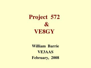 Project  572    &   VE8GY