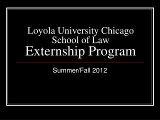 Loyola University Chicago School of Law Externship Program