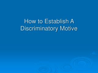 How to Establish A Discriminatory Motive