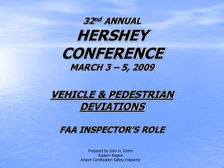 32 nd  ANNUAL HERSHEY CONFERENCE MARCH 3 – 5, 2009