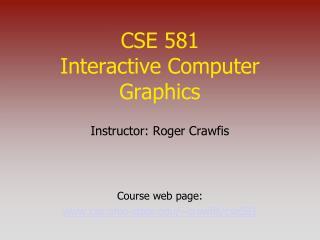 CSE 581 Interactive Computer Graphics