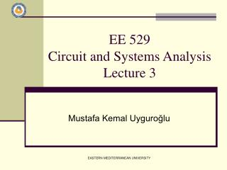 EE 529  Circuit and Systems Analysis Lecture 3