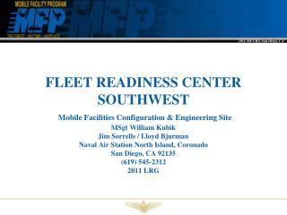 Site Personnel Structure : NAVAIR Rep / Logistics :  - MSgt KubikMarine Liaison (CSC)