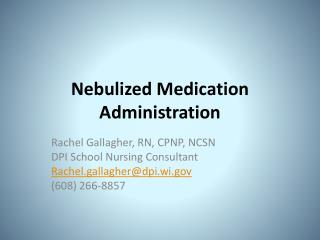 Nebulized Medication Administration