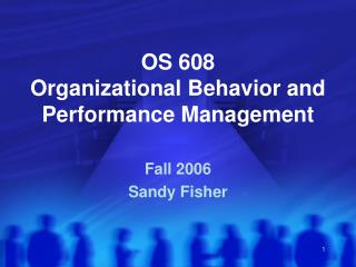 OS 608 Organizational Behavior and Performance Management