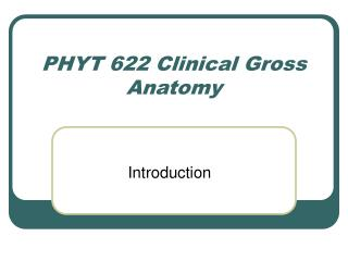 PHYT 622 Clinical Gross Anatomy