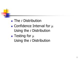 The  t  Distribution Confidence Interval for  μ Using the  t  Distribution