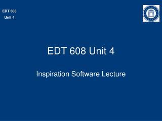 EDT 608 Unit 4