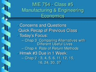 MIE 754 - Class #5  Manufacturing & Engineering Economics
