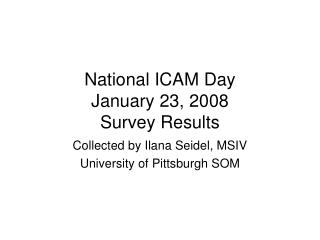 National ICAM Day January 23, 2008 Survey Results