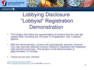 "Lobbying Disclosure  ""Lobbyist"" Registration Demonstration"