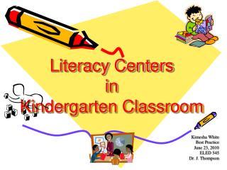 Literacy Centers in  Kindergarten Classroom