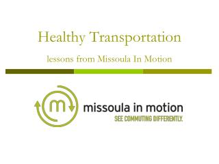 Healthy Transportation lessons from Missoula In Motion