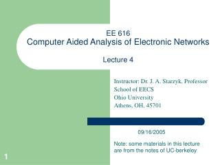 EE 616  Computer Aided Analysis of Electronic Networks Lecture 4