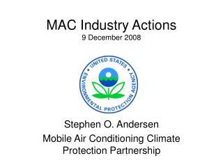 MAC Industry Actions 9 December 2008