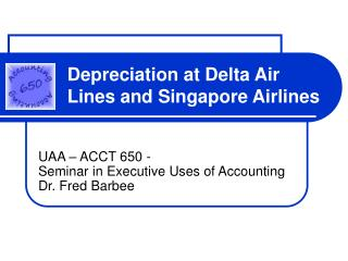 Depreciation at Delta Air Lines and Singapore Airlines
