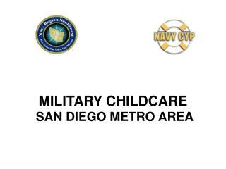 MILITARY CHILDCARE  SAN DIEGO METRO AREA