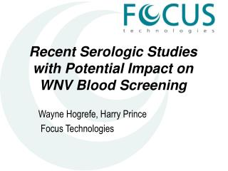 Recent Serologic Studies with Potential Impact on WNV Blood Screening