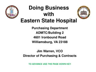 Purchasing Department ADMTC/Building 2 4601 Ironbound Road Williamsburg, VA 23188 Jim Warren, VCO