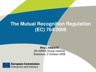 The Mutual Recognition Regulation (EC) 764/2008