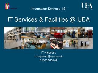 IT Services  Facilities  UEA