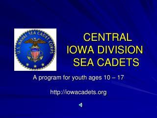 CENTRAL                    IOWA DIVISION                    SEA CADETS