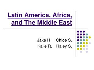 Latin America, Africa, and The Middle East