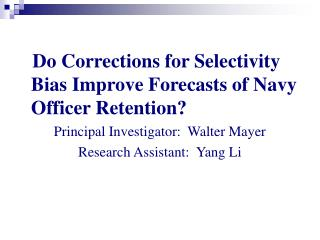 Do Corrections for Selectivity Bias Improve Forecasts of Navy Officer Retention?