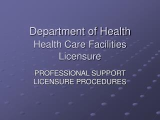 Department of Health Health Care Facilities Licensure