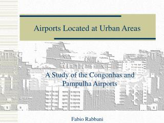 Airports Located at Urban Areas