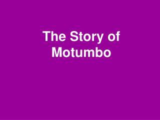 The Story of Motumbo