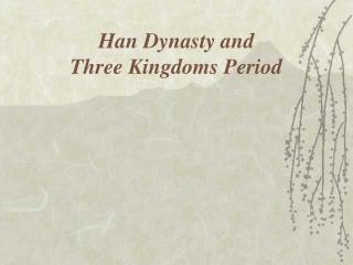 Han Dynasty and Three Kingdoms Period